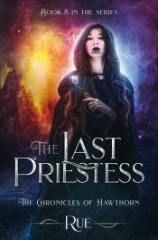 bargain ebooks The Last Priestess (The Chronicles of Hawthorn Book 8) YA Fantasy Adventure by Rue