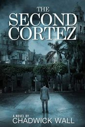 bargain ebooks The Second Cortez Thriller / Adventure by Chadwick Wall