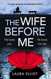 amazon bargain ebooks The Wife Before Me Thriller by Laura Elliot