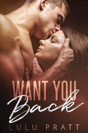 bargain ebooks Want You Back Contemporary Romance byLulu Pratt