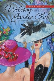 bargain ebooks Welcome to the Garden Club Historical Fiction by Jenny B. Tilbury