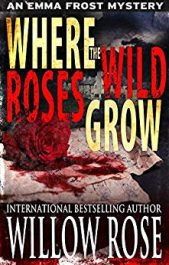 bargain ebooks Where The Wild Roses Grow Mystery/Thriller by Willow Rose
