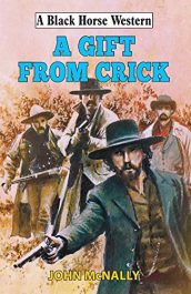 amazon bargain ebooks A Gift From Crick Action Adventure Western by John McNally