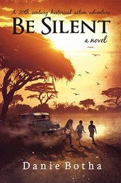 amazon bargain ebooks Be Silent Historical Fiction by Danie Botha