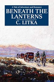 bargain ebooks Beneath the Lanterns Action/Adventure by C. Litka