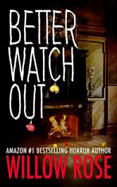 bargain ebooks Better Watch Out Horror Thriller by Willow Rose