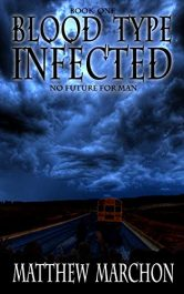 bargain ebooks Blood Type Infected 1: No Future for Man YA Horror by Matthew Marchon