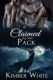 bargain ebooks The Alpha's Mark: Claimed by the Pack - Part One Erotic Romance by Kimber White