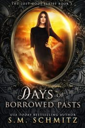 bargain ebooks Days of Borrowed Pasts Mythic Fantasy by S.M. Schultz