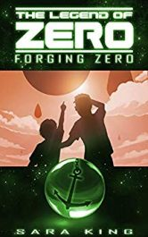 bargain ebooks Forging Zero Young Adult/Teen Science Fiction by Sara King