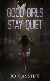 bargain ebooks Good Girls Stay Quiet Young Adult/Teen by Jo Cassidy