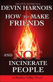 amazon bargain ebooks How To Make Friends And Not Incinerate People YA/Teen Horror by Devon Harnois