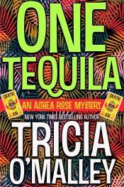 amazon bargain ebooks  One Tequila (The Althea Rose Mysteries Book 1)  Cozy Mystery by Tricia O'Malley