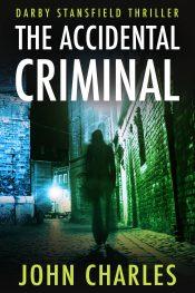 bargain ebooks The Accidental Criminal Thriller by John Charles