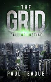 amazon bargain ebooks The Grid 1: Fall of Justice Action Adventure Scifi by Paul Teague