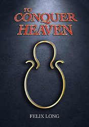 amazon bargain ebooks To Conquer Heaven Action Adventure by Felix Long