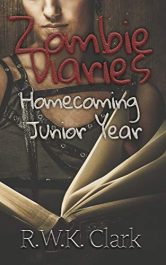 bargain ebooks Zombie Diaries - Homecoming Junior Year Young Adult/Teen Horror by RWK Clark