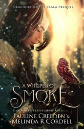bargain ebooks A Whisper of Smoke Young Adult/Teen Fantasy by Melinda R. Cordell & Pauline Creeden