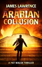 amazon bargain ebooks Arabian Collusion Thriller Action Adventure by James Lawrence