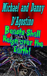 bargain ebooks Beasts Shall Reign Over the Earth! Horror by Michael and Danny D'Agostino