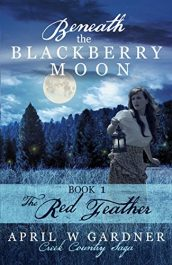 bargain ebooks Beneath the Blackberry Moon Historical Fiction by April W Gardner