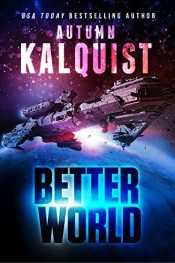 bargain ebooks Better World Science Fiction by Autumn Kalquist
