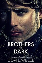 bargain ebooks Brothers After Dark: The Prequel Dark Romance by Dori Lavelle