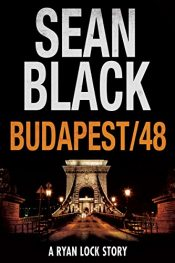 bargain ebooks Budapest/48: A Ryan Lock Story Financial Thriller by Sean Black