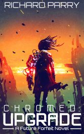 bargain ebooks Chromed: Upgrade Cyberpunk Adventure by Richard Parry