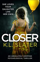 amazon bargain ebooks Closer: An absolutely gripping psychological thriller Thriller by K.L. Slater