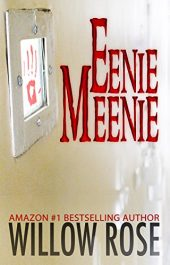 bargain ebooks Eenie, Meenie Mystery Thriller by Willow Rose