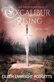 amazon bargain ebooks Excalibur Rising Historical Fantasy by Eileen Enwright Hodgetts