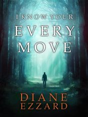 bargain ebooks I Know Your Every Move Mystery by Diane Ezzard