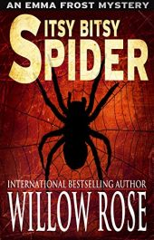 bargain ebooks Itsy Bitsy Spider Mystery/Thriller by Willow Rose