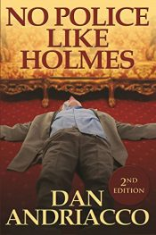 bargain ebooks No Police Like Holmes Mystery by Dan Andriacco