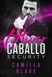 bargain ebooks Oliver (Caballo Security) Romantic Suspense by Camilla Blake
