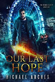 bargain ebooks Our Last Hope Urban Fantasy / Horror by Michael Arches