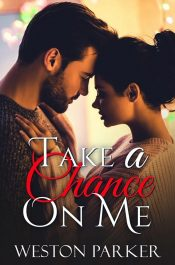bargain ebooks Take a Chance On Me Contemporary Romance by Weston Parker
