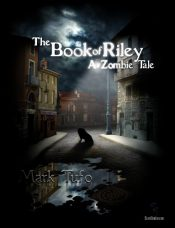 amazon bargain ebooks The Book Of Riley A Zombie Tale Horror by Mark Tufo