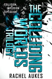 amazon bargain ebooks The Colliding Worlds Trilogy Science Fiction by Rachel Aukes