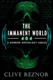 bargain ebooks The Immanent World: 404 Horror Anthology by Clive Reznor