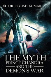 bargain ebooks The Myth: Prince Chandra and the Demon's War Young Adult/Teen by Dr. Piyush Kumar