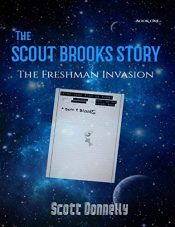 bargain ebooks The Scout Brooks Story: The Freshman Invasion Science Fiction by Scott Donnelly