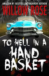bargain ebooks To Hell In A Hand Basket Mystery Horror by Willow Rose