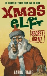 bargain ebooks Xmas Elf: Secret Agent Comedy Thriller by Aaron Frale