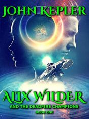 bargain ebooks Alix Wilder and the Deadfire Champions Young Adult/Teen Adventure by John Kepler