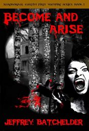 amazon bargain ebooks Become and Arise Horror by Jeffrey Batchelder