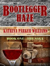 bargain ebooks Bootlegger Haze Historical Adventure by Katrina Parker Williams
