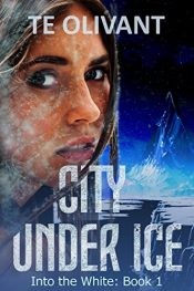 amazon bargain ebooks City Under Ice Science Fiction by T E Olivant