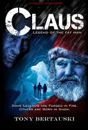 amazon bargain ebooks Claus (Legend of the Fat Man) Action Adventure by Tony Bertauski